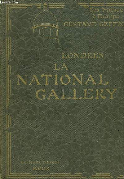 LES MUSEES D'EUROPE LONDRES LA NATIONAL GALLERY