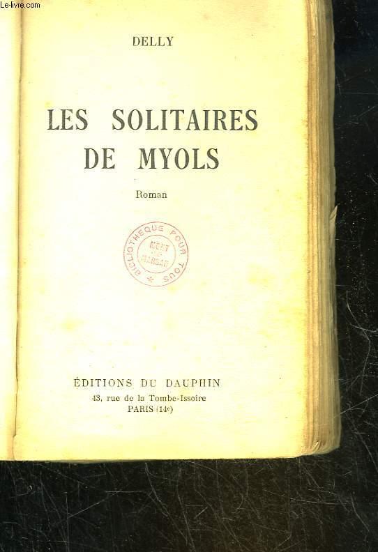 LES SOLITAIRES DE MYOLS