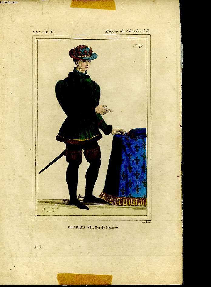 1 GRAVURE EN COULEURS - CHARLES VII, ROI DE FRANCE - 15� SIECLE