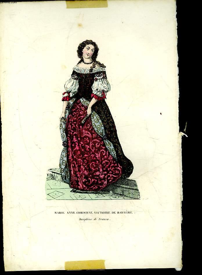 1 GRAVURE EN COULEURS - MARIE ANNE, CHRISTINE, VICTOIRE DE BAVIERE - DAUPHINE DE FRANCE