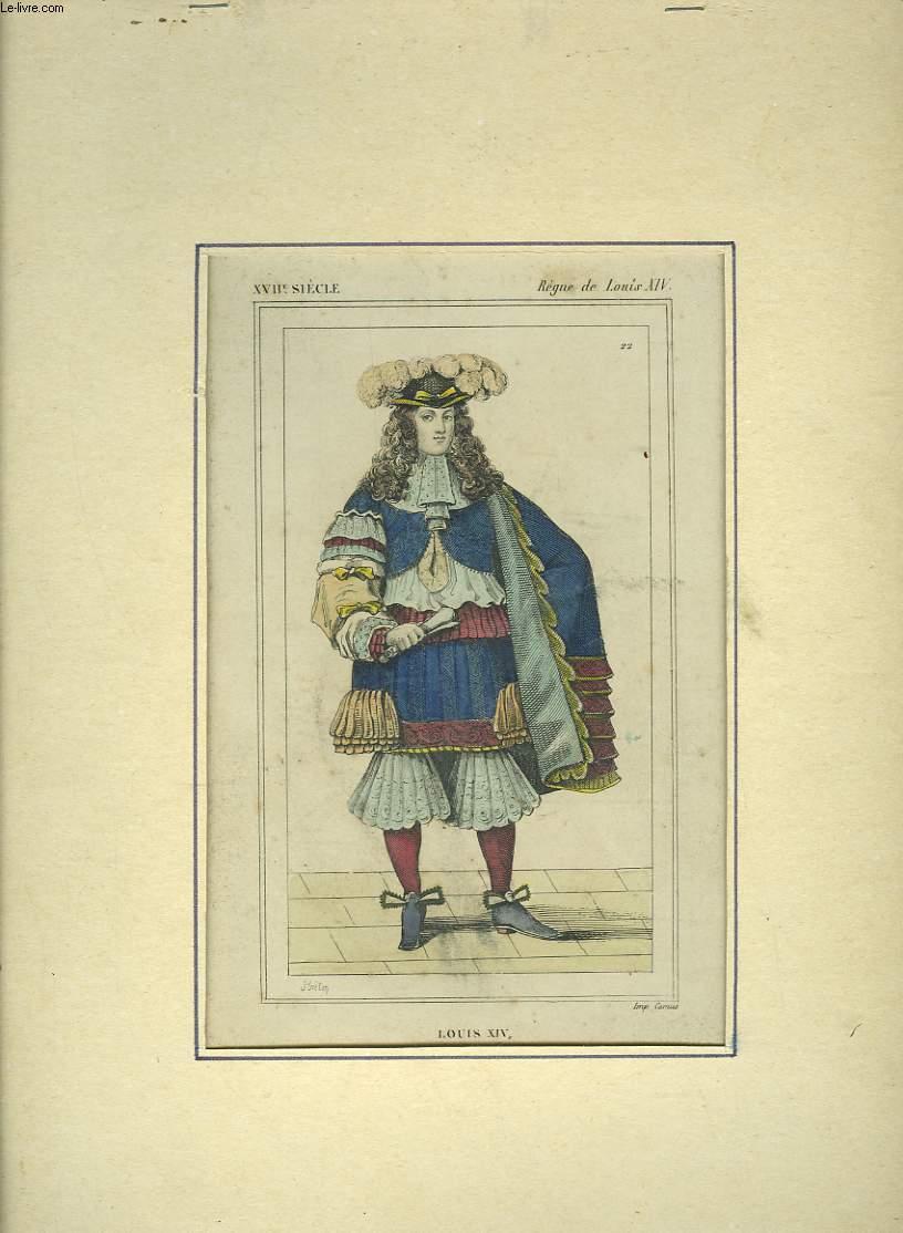 1 GRAVURE EN COULEURS - LOUIS XIV, ROI DE FRANCE ET DE NAVARRE