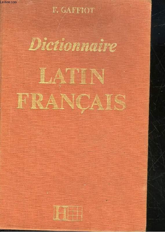 DICTIONNAIRE LATIN FRANCAIS