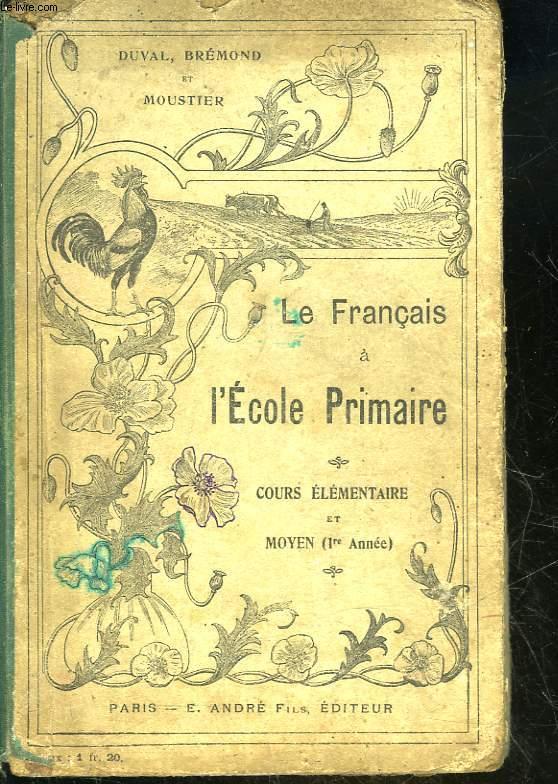 GRAMMAIRE ET COMPOSITION FRANCAISE - COURS ELEMENTAIRE ET COURS MOYEN 1° ANNEE