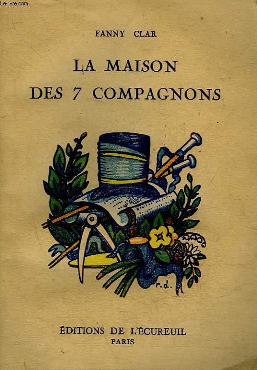 LA MAISON DES 7 COMPAGNONS