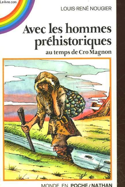 AVEC LES HOMMES PREHISTORIQUES AU TEMPS DE CRO MAGNON