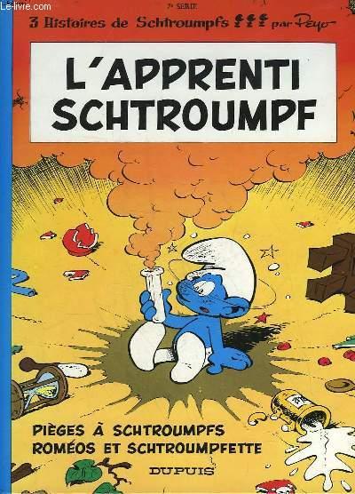 L'APPRENTI SCHTROUMPF - PIEGES A SCHTROUMPFS - ROMEOS ET SCHTROUMPFETTE