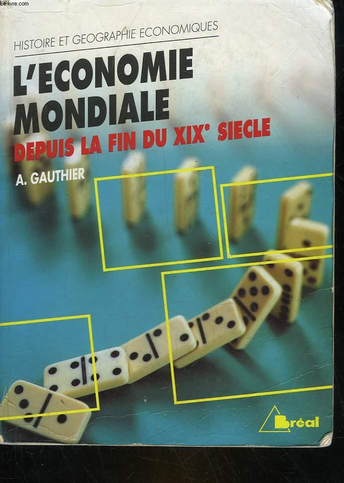 L'ECONOMIE MONDIALE DEPUIS LA FIN DU 19° SIECLE