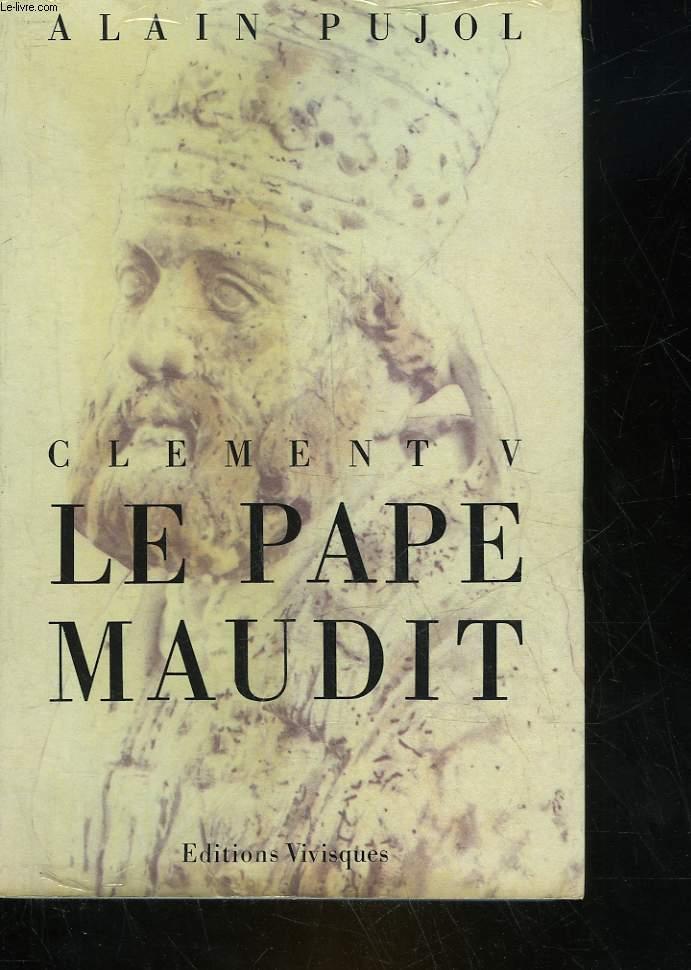 CLEMENT V - LE PAPE MAUDIT