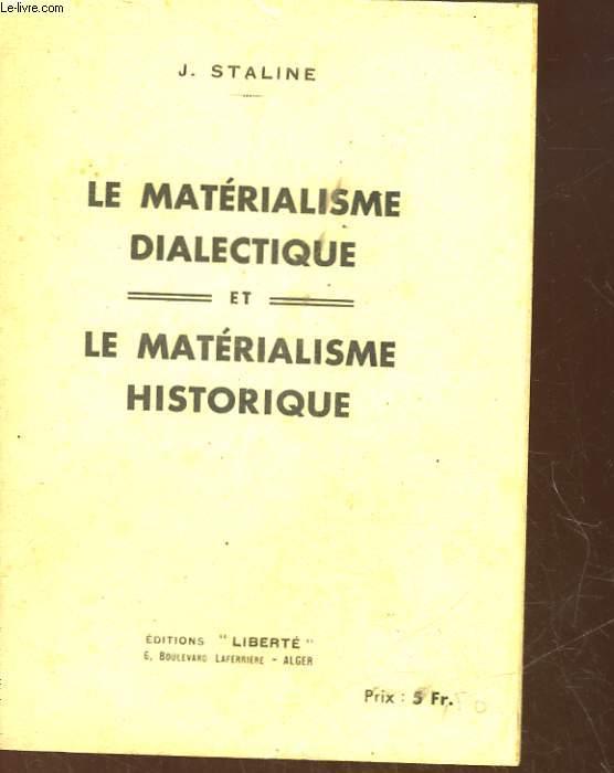 LE MATERIALISME DIALECTIQUE ET LE MATERIALISME HISTORIQUE