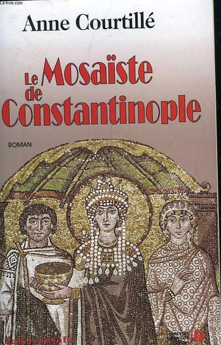 LE MOSAISTE DE CONSTANTINOPLE