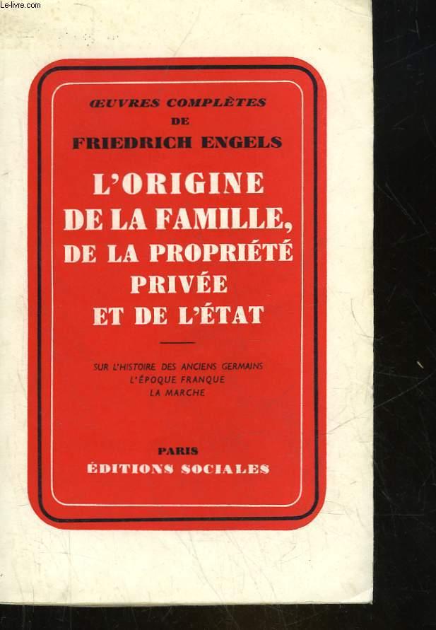L'ORIGINE DE LA FAMILLE DE LA PROPRIETE PRIVEE ET DE L'ETAT - SUR L'HISTOIRE DES ANCIENS GERMAINS - L'EPOQUE FRANQUE, LA MARCHE