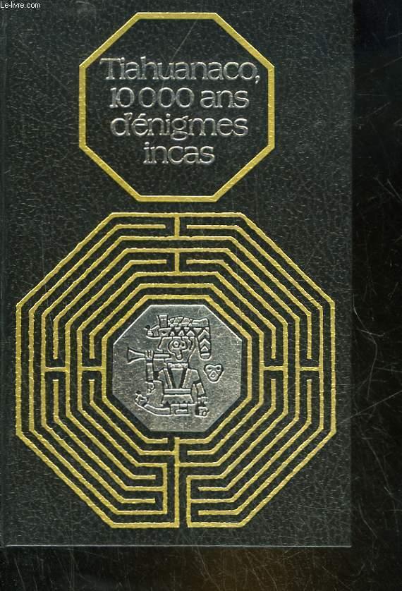 TIAHUANACO, 10 000 ANS D'ENIGMES INCAS