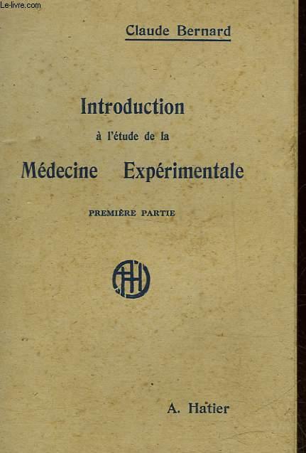 INTODUCTION A L'ETUDE DE LA MEDECINE EXPERIMENTALE - 1° PARTIE