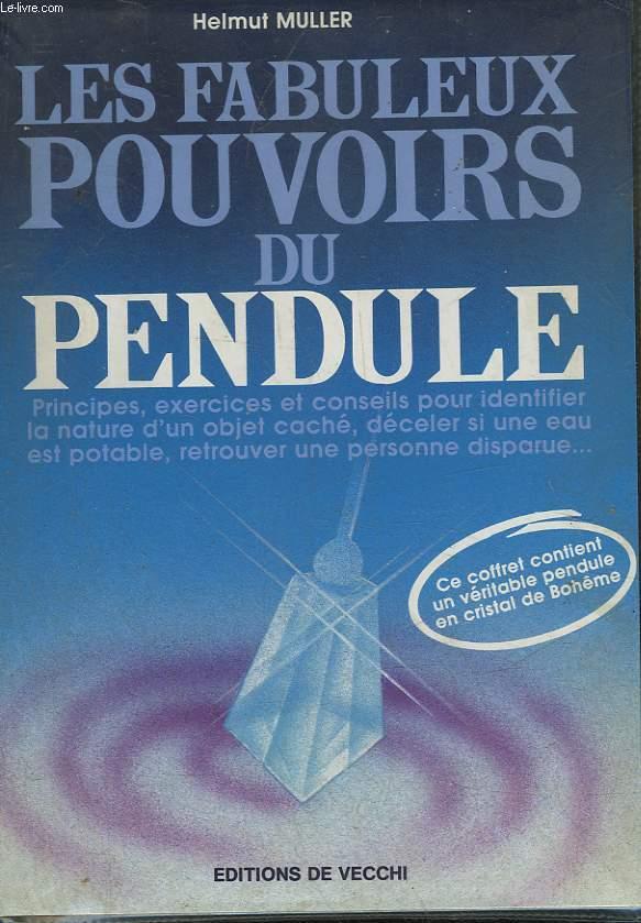 LES FABULEUX POUVOIRS DU PENDULE - LIVRE SANS LE PENDULE