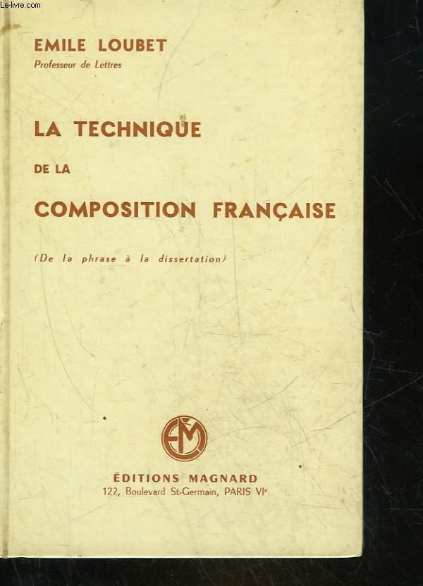 LA TECHNIQUE DE LA COMPOSITION FRANCAISE - DE LA PHRASE A LA DISSERTATION