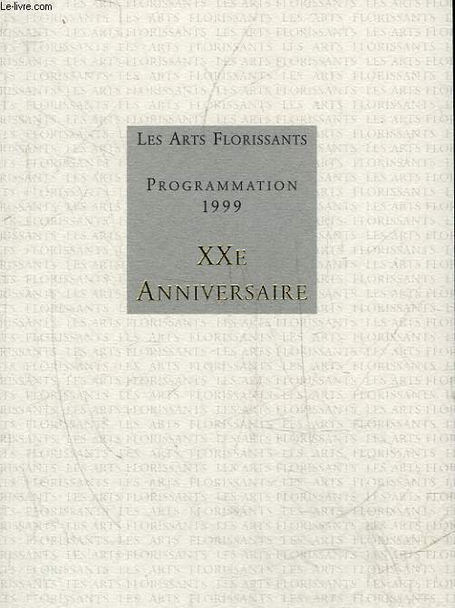 LES ARTS FLORISSANTS - PROGRAMMATION 1999 - 20° ANNIVERSAIRE - WILLIAM CHRISTIE