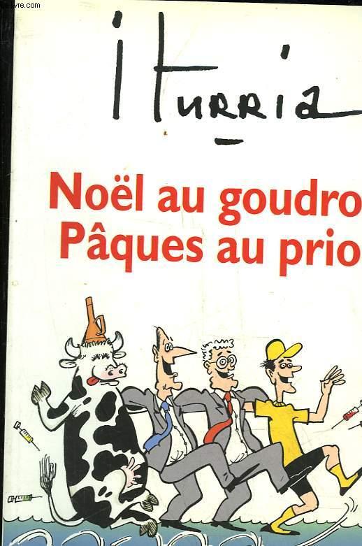 NOEL AU GOUDRON, PAQUES AU PRION