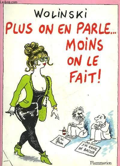 PLUS ON EN PARLE... MOINS ON LE FAIT!