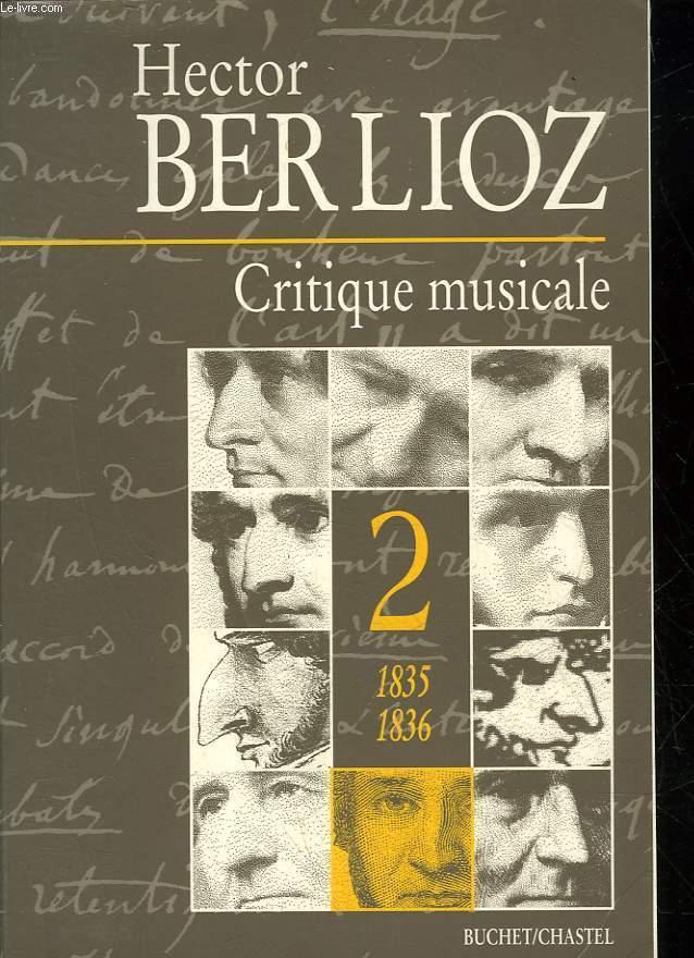 CRITIQUE MUSICALE - 1823 - 1863 - VOLUME 2 1835 - 1836
