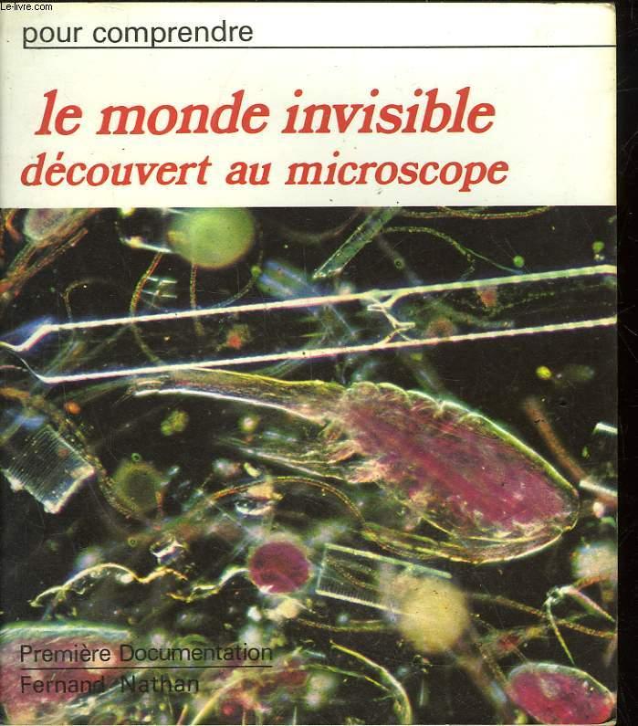 POUR COMPRENDRE ... LE MONDE INVISIBLE DECOUVERT AU MICROSCOPE