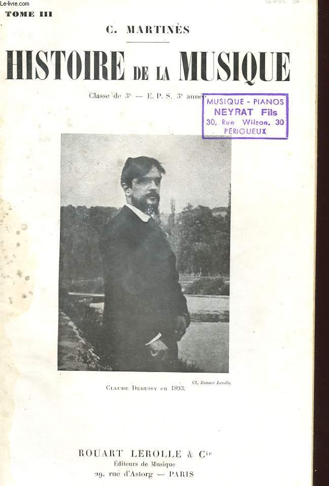 HISTOIRE DE LA MUSIQUE - TOME 3 - CLASSE DE 3°, E. P. S. 3° ANNEE