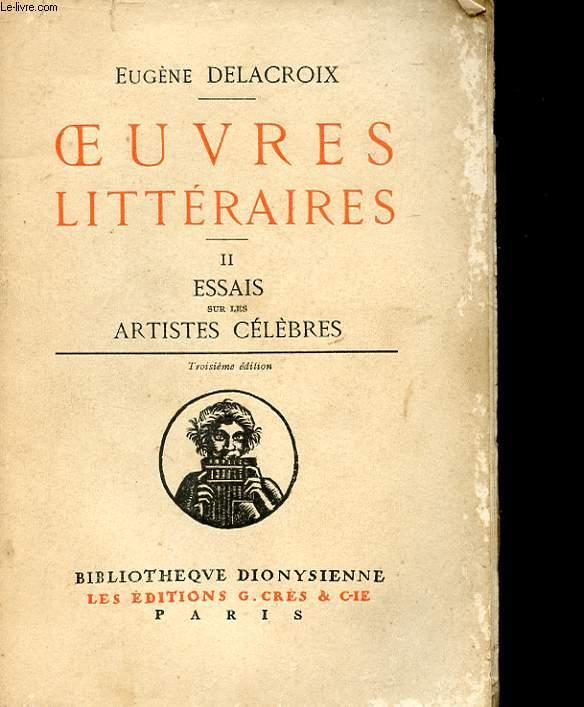 OEUVRES LITTERAIRES - 2 - ESSAIS SUR LES ARTISTES CELEBRES