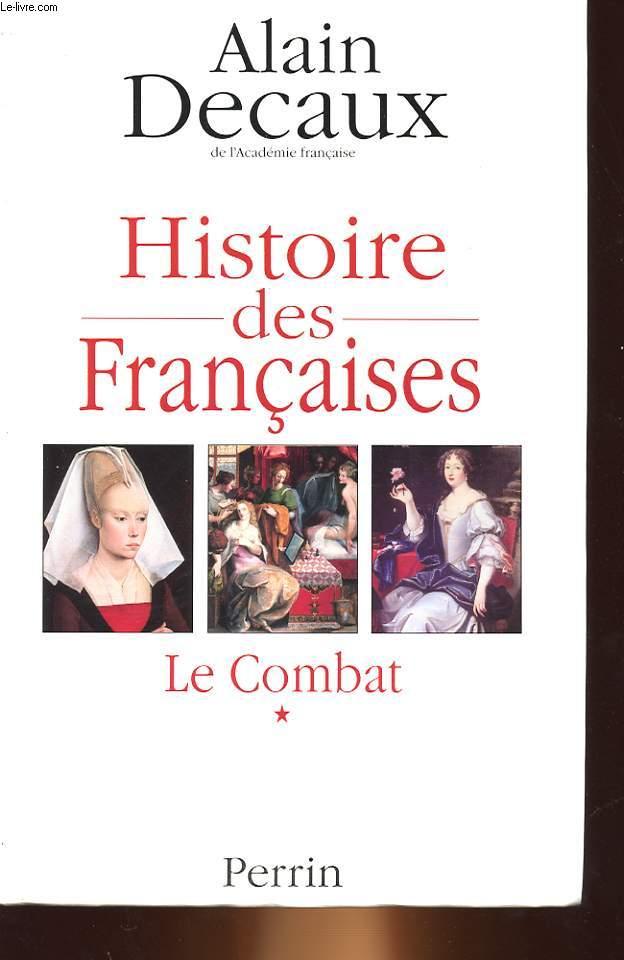 HISTOIRE DES FRANCAISES - 1 - LE COMBAT