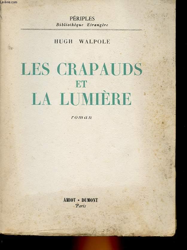 LES CRAPAUDS ET LA LUMIERE - HARMER JOHN
