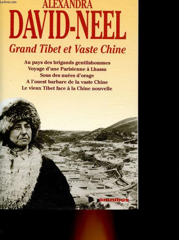 GRAND TIBET ET VASTE CHINE - RECITS ET AVENTURES