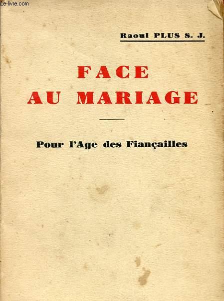 FACE AU MARIAGE - POUR L'AGE DES FIANCAILLES