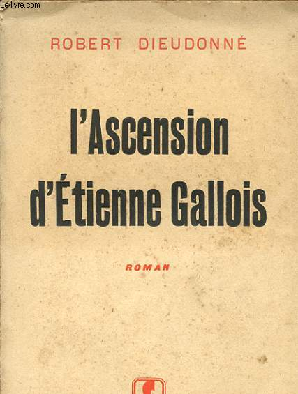 L'ASCENSION D'ETIENNE GALLOIS