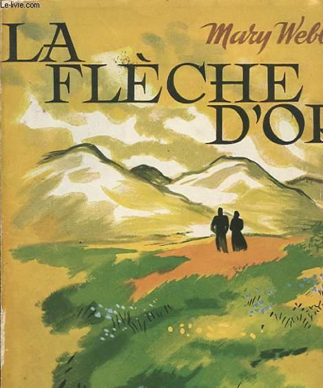 LA FLECHE D'OR - THE GOLDEN ARROW