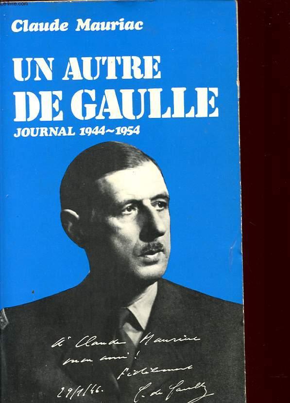 LE TEMPS IMMOBILE UN AUTRE DE GAULLE - JOURNAL 1944 - 1954