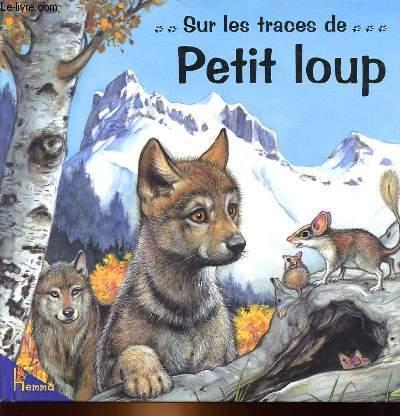 SUR LES TRACES DE ... PETIT LOUP