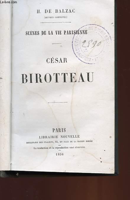 SCENES DE LA VIE PARIEIENNE - CESAR BIROTTEAU