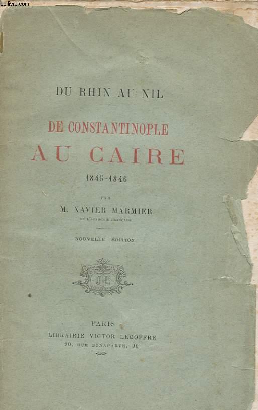 DE CONSTANTINOPLE AU CAIRE 1845 - 1846