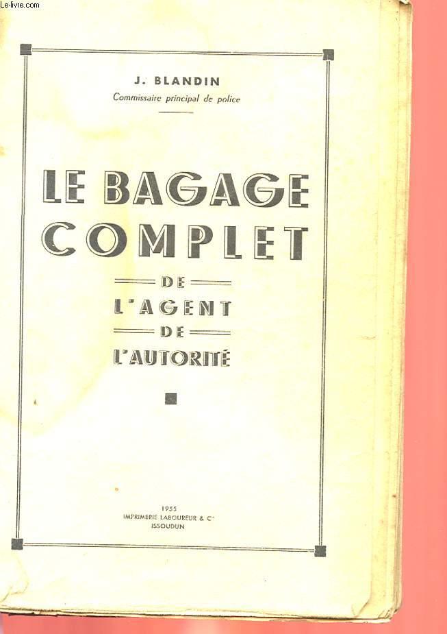 LE BAGAGE COMPLET DE L'AGENET DE L'AUTORITE