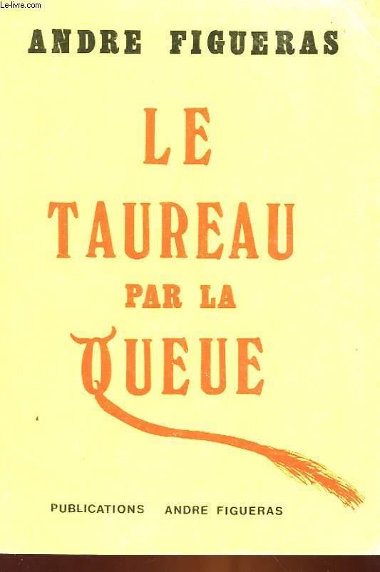 LE TAUREAU PAR LA QUEUE