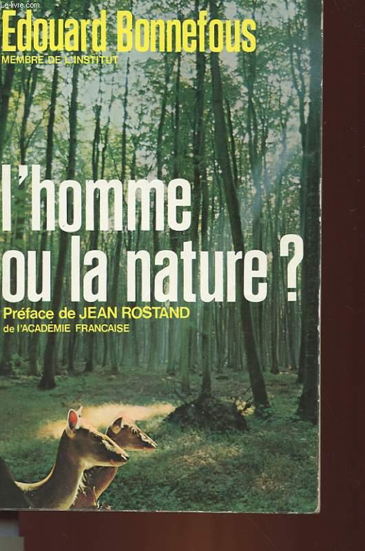 L'HOMME OU LA NATURE?