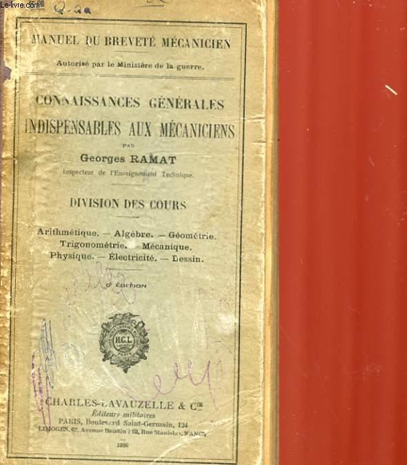 CONNAISSANCE GENERALE INDISPENSABLES AUX MECANICIENS - DIVISION DES COURS : ARITHMETIQUE, ALGEBRE, GEOMETRIE, TRIGONOMETRIE, MECANIQUE, PHYSIQUE, ELECYTRICITE, DESSIN
