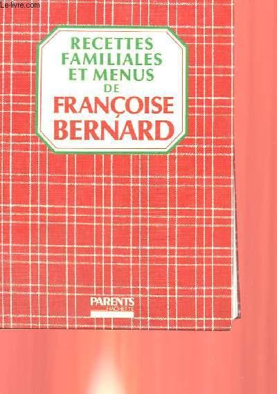 RECETTES FAMILIALES ET MENUS DE FRANCOISE BERNARD