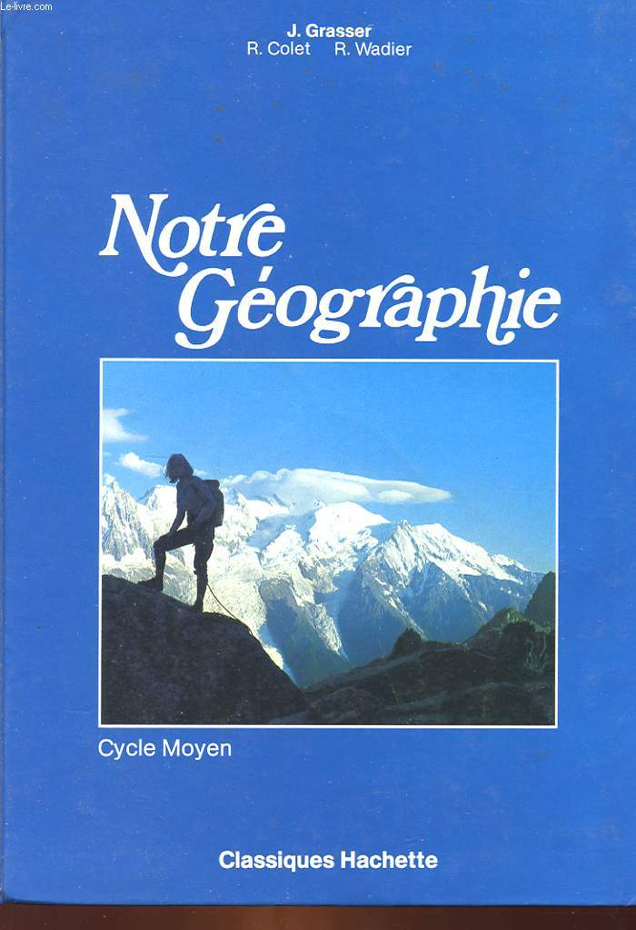 NOTRE GEOGRAPHIE - CYCLE MOYEN