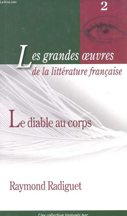 LES GRANDES OEUVRES DE LA LITTERATURE FRANCAISE - 2 - LE DIABLE AU CORPS