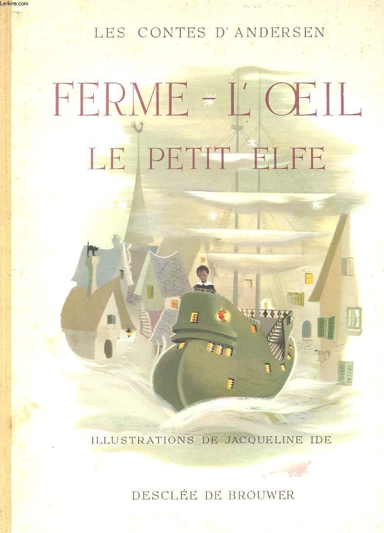 FERME-L'OEIL LE PETIT ELFE