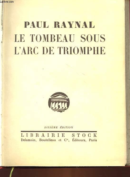 LE TOMBEAU SOUS L'ARC DE TRIOMPHE - TRAGEDIE EN 3 ACTES