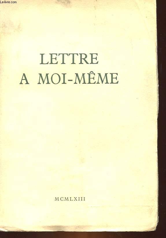 LETTRE A MOI-MEME