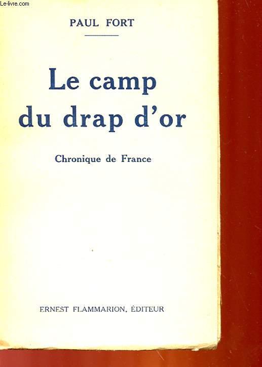LE CAMP DU DRAP D'OR - CHRONIQUE DE FRANCE EN 5 ACTES