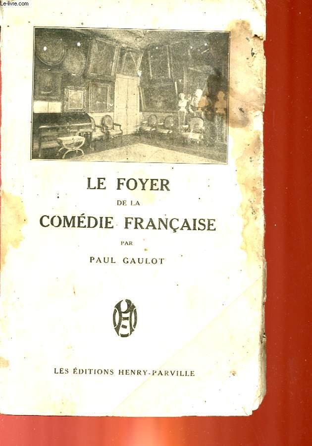 LE FOYER DE LA COMEDIE FRANCAISE - 1870 - 1900 -SOUVENIRS ET ANECDOTES
