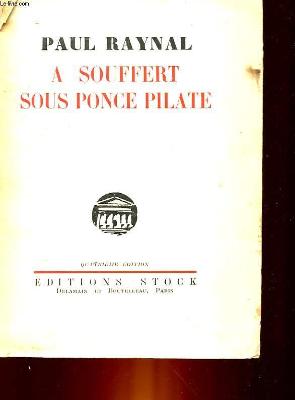 A SOUFFERT SOUS PONCE PILATE - PIECE EN 3 ACTES