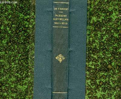 POESIES NOUVELLES 1836 - 1852 - SUIVIES DES POESIES COMPLEMENTAIRES ET DES POESIES POSTHUMES